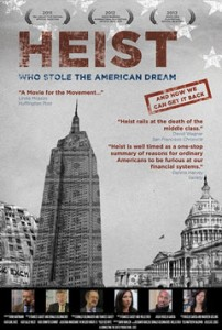 """Heist -Who Stole The American Dream"" Fiscally Sponsored by From The Heart A New York Times Critic's Pick"