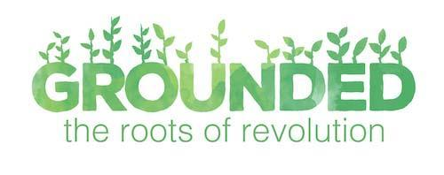 Grounded: The Roots of Revolution