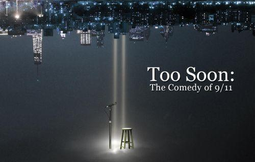 Too Soon: The Comedy of 9/11